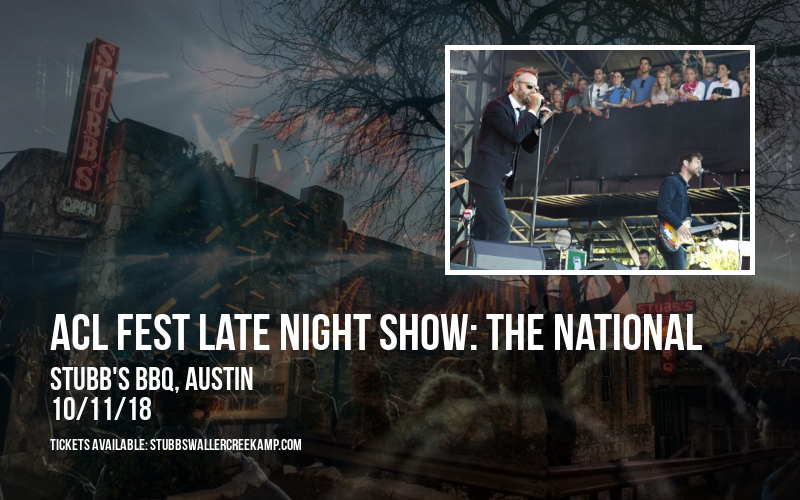 ACL Fest Late Night Show: The National at Stubb's BBQ